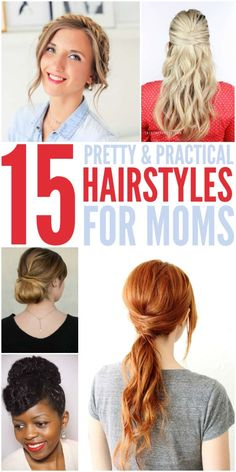 15 Pretty & Practical Hairstyles for moms- a photo collage of different quick, easy hairstyles for moms; a chignon bun, a crisscross pony tail, a summer half-up hairdo and a cute pompadour that are all super easy to hack Easy Mom Hairstyles, Everyday Hairstyles, Pretty Hairstyles, Stylish Hairstyles, School Hairstyles, Prom Hairstyles, Hairstyle Ideas, Braided Hairstyles, Medium Hair Styles