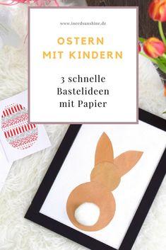 Ostern: Basteln mit Kindern. Schnelle & einfache Bastel Ideen für Geschenke, Dekoration und Karten für Ostern. Schöne Ideen für DIY für Kinder und Kleinkinder unter 3 Jahre.