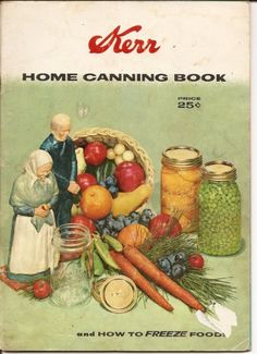 KERR HOME CANNING BOOK VINTAGE 1958 recipes cooking canning instructions Photographs RETRO collectable