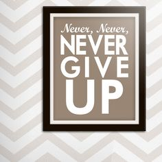Art print with famous Churchill quote: Never, never, never give up.