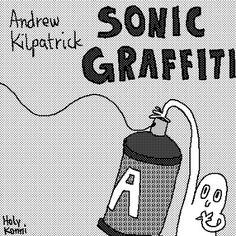 Andrew Kilpatrick - Sonic Graffiti