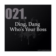 Hahahahhahahhahhahahhahaa yes! Ding dang who's your boss?