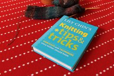 Lily Chin's Knitting Tips and Tricks book