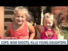 Mother Shoots And Kills Her Two Young Daughters - YouTube