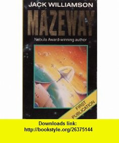 Mazeway (9780749304812) Jack Williamson , ISBN-10: 0749304812  , ISBN-13: 978-0749304812 ,  , tutorials , pdf , ebook , torrent , downloads , rapidshare , filesonic , hotfile , megaupload , fileserve