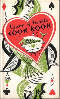 Queen of Hearts Cook Book w Amusing Illustrations Peter Pauper Press NY 1955 Vintage Book Covers, Vintage Books, Vintage Stuff, Retro Illustration, Food Illustrations, Queen Of Hearts Card, Cookbook Design, Book Writer, Mid Century Art