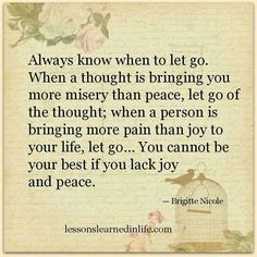 Let go... You cannot be your best if you lack joy and peace.