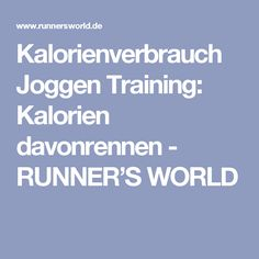 Kalorienverbrauch Joggen Training: Kalorien davonrennen - RUNNER'S WORLD