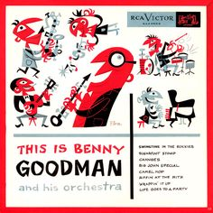 This is Benny Goodman and his Orchestra, 1955 Artwork by Jim Flora