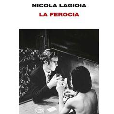 La ferocia, Nicola Lagioia