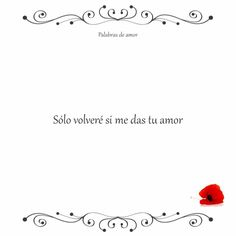 Sólo volveré si me das tu amor #separados #nosotros dos #corazón roto #amo