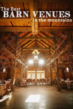 Best Barn Venues in the Mountains: I always thought a barn wedding would be awesome. I still have a bunch of white Christmas lights from my wedding...