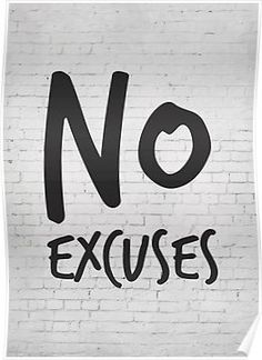 Motivational Art, Fitness Motivation, No excuses Poster
