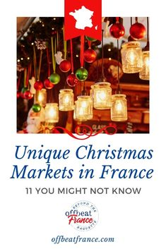 11 Surprising Christmas Markets In France (Each Is In Some Way Unique)