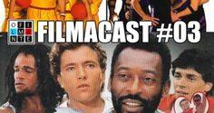 FilmaCast – #03 – O Cientista, O Cinéfilo e o Príncipe