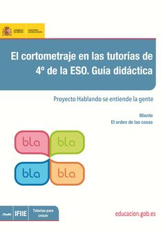 El cortometraje en las tutorías de 4º de la ESO. Guía didáctica. Proyecto hablando se entiende la gente.MECD