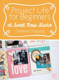 #ProjectLife for Beginners: Week Eleven at Sweet Rose Studio #scrapbooking