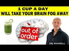 1 CUP A DAY, WILL TAKE YOUR BRAIN FOG AWAY - Dr Alan Mandell, DC
