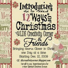 """the 12 """"ways"""" of Christmas where you'll find inspirational gospel messages that will include 12 ways that we can increase our Spirituality and help to bring our hearts closer to the Savior."""