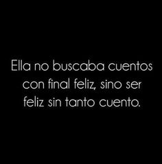 Ser feliz sin tanto cuento So True, Wise Words, Memes, Funny, Quotes, Sad, Truths, Amor, Cool Quotes