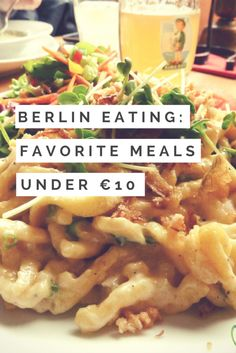 A round up of our favorite Berlin restaurants under €10, including lunch, brunch, pizza, German, Asian, Middle Eastern, and fusion. | #travel #traveltips #germany #berlin