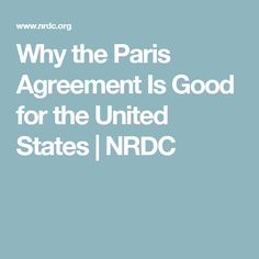 Why the Paris Agreement Is Good for the United States   NRDC