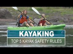 Top 5 Kayak Safety Rules | How To Articles - Paddling.net