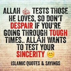 Allah (subh) tests... Don't Despair...