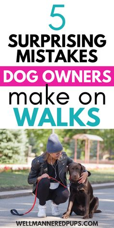 Are you making these dog walking mistakes? Learn what not to do while walking your dog (and tips for what to do instead)!