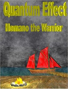 Quantum Effect: Homano the warrior by Anthony Tadayoshi    US link -  http://amzn.to/20IjPtY  UK link - http://amzn.to/20IjXd9
