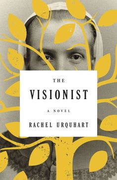 The Visionist by Rachel Urquhart – design by Keith Hayes (Little, Brown & Co. / Jan. 14, 2014)