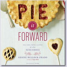 Pie It Forward: Pies, Tarts, Tortes, Galettes, and Other Pastries Reinvented by Gesine Bullock-Prado & Tina Rupp Pie Recipes, Great Recipes, Favorite Recipes, Recipe Ideas, Recipies, Gesine Bullock, Chocolate Stout, Pie Pops, Pudding Pies
