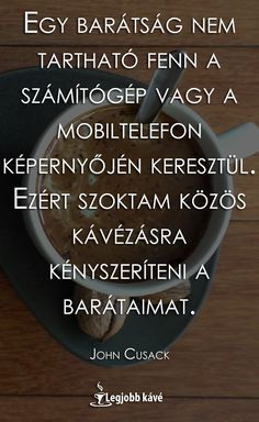 Kávés idézet #kávé #idézet Picture Quotes, Coffee Shop, Life Quotes, Inspirational Quotes, Wisdom, Thoughts, Humor, Motivation, Funny