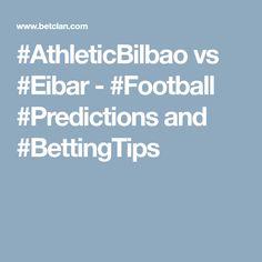 Athletic Bilbao vs Eibar - Football Predictions and Betting Tips Bilbao, Football Predictions, Athletic, Tips, Athlete, Deporte, Counseling