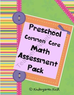 Preschool Math Common Core Assessment: Is My Child Ready For Kindergarten from Kindergarten Kiosk on TeachersNotebook.com (25 pages)