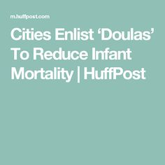 Research suggests that doula-assisted mothers are less likely to deliver babies with low birth weights or birth complications, and more likely to breast-. Infant Mortality, Delivering A Baby, Birth Weight, Doula, Cities, Breast, Articles, City