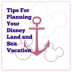 Tips for planning a Disney Land and Sea vacation. Get the best of both worlds visiting Disney parks and then a Disney cruise.