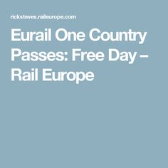 Eurail One Country Passes: Free Day – Rail Europe