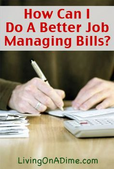 How Can I Do A Better Job Managing My Bills?