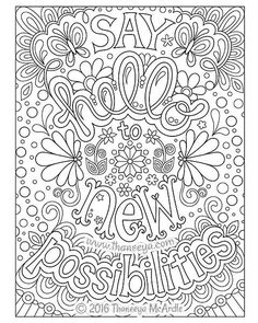 Say hello to new possibilities coloring page by Thaneeya McArdle, from Live for Today Coloring Quote Coloring Pages, Free Coloring Pages, Printable Coloring Pages, Coloring Sheets, Coloring Books, Coloring Pages Inspirational, Free Adult Coloring, Color Quotes, Mandala Coloring