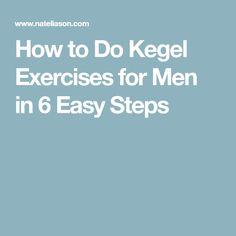 How to Do Kegel Exercises for Men in 6 Easy Steps