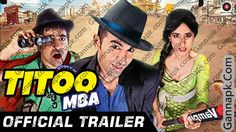 Titoo MBA 2014 Bollywood Movie HD Official Trailer Free DownloadBollywood Movie Mp3 Songs Download | Songs Pk Mp3 | Djmaza Songs | Tamil Mp3 Free Download