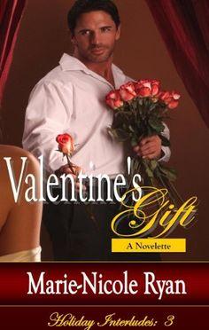 Valentine's Gift (Holiday Interludes) by Marie-Nicole Ryan, http://www.amazon.com/gp/product/B0072ZBHJY/ref=cm_sw_r_pi_alp_BnOkqb108VB6P