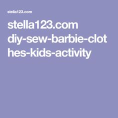 stella123.com diy-sew-barbie-clothes-kids-activity