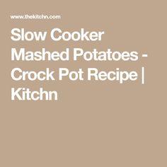 Slow Cooker Mashed Potatoes - Crock Pot Recipe | Kitchn