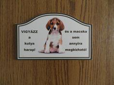 Kutyás tábla, Humoros kutyás figyelmeztető tábla., Falra-való Me Too Meme, Funny Cute, Funny Memes, Lol, Pets, Animals, Writings, Laughing, Random