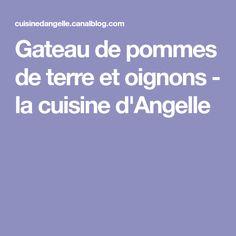 Gateau de pommes de terre et oignons - la cuisine d'Angelle