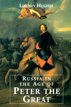 Russia in the Age of Peter the Great: Dr. Lindsey Hughes, Lindsey Hughes: 9780300082661: Amazon.com: Books