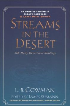 Streams in the Desert: 366 Daily Devotional Readings [Paperback] – Large Print, by L. B. Cowman, edited by Jim Reimann NEW & NEVER BEEN READ!!! I listed here because the top, outside page edges have g