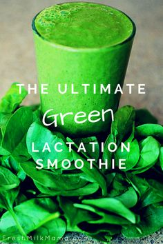 Green lactation smoothie recipe to boost milk supply. Delicious for any breastfeeding or nursing or breast pumping mom. Includes galactagogues.